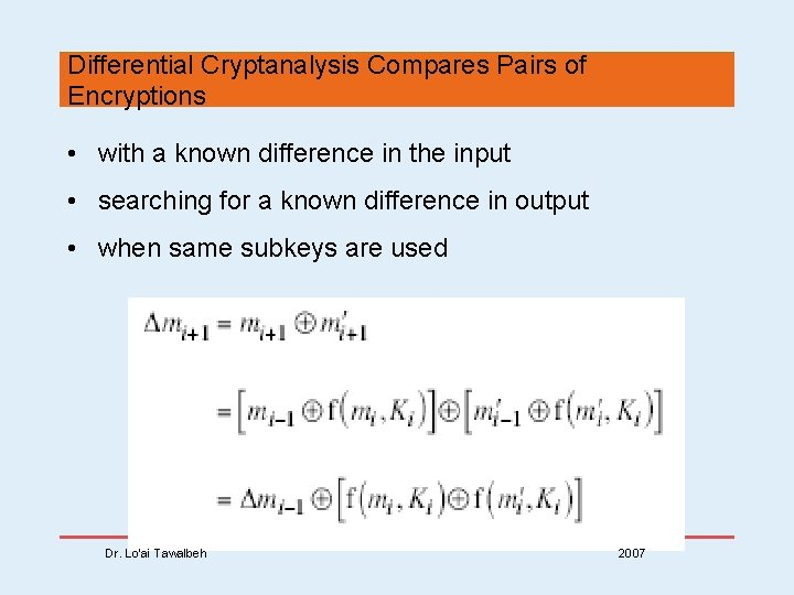 Differential Cryptanalysis Compares Pairs of Encryptions • with a known difference in the input