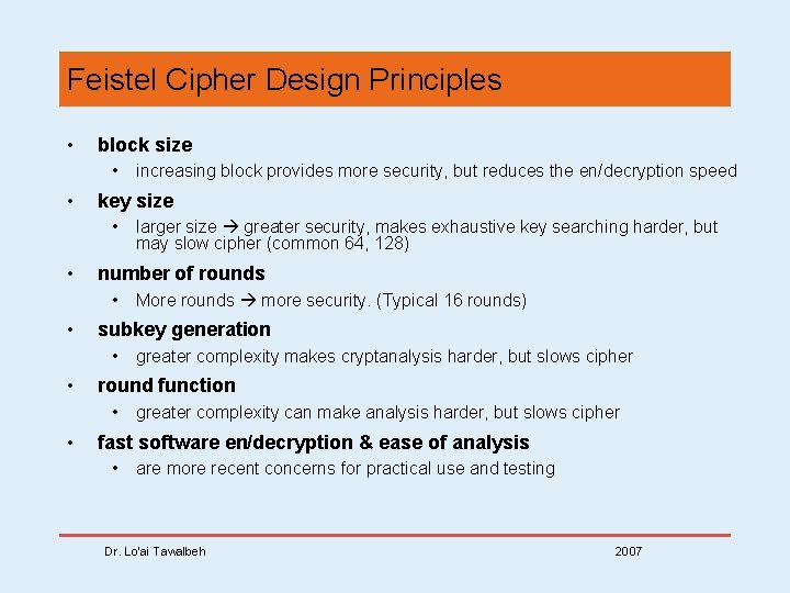 Feistel Cipher Design Principles • block size • • key size • • greater