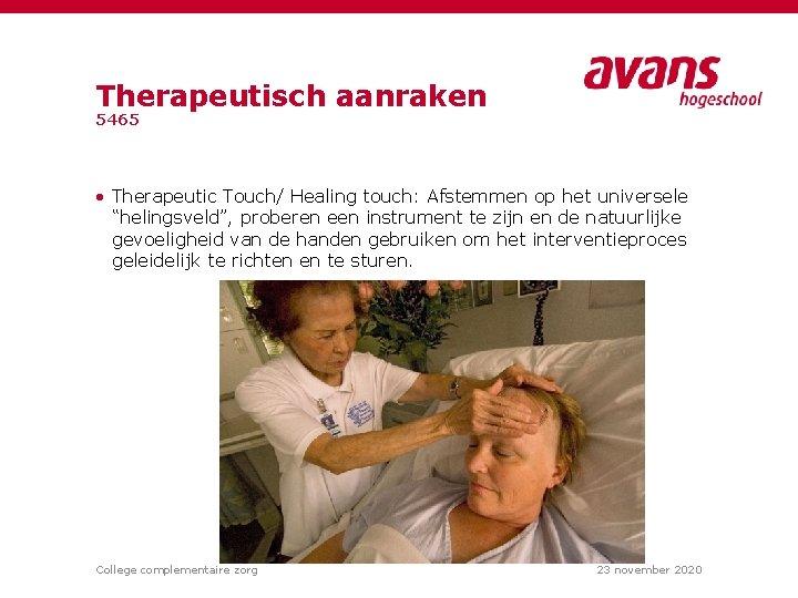 """Therapeutisch aanraken 5465 • Therapeutic Touch/ Healing touch: Afstemmen op het universele """"helingsveld"""", proberen"""