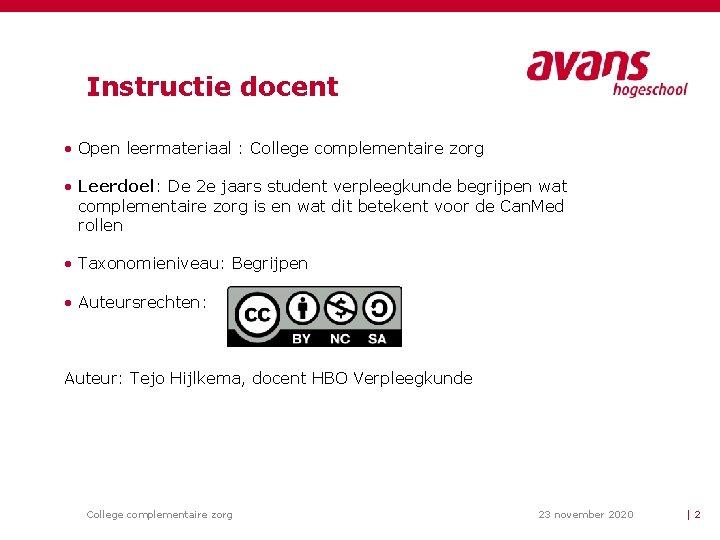 Instructie docent • Open leermateriaal : College complementaire zorg • Leerdoel: De 2 e