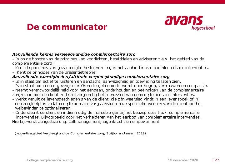 De communicator Aanvullende kennis verpleegkundige complementaire zorg - Is op de hoogte van de