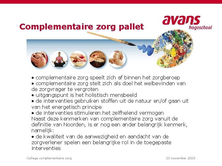 Complementaire zorg pallet • complementaire zorg speelt zich af binnen het zorgberoep • complementaire