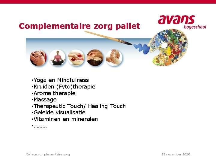 Complementaire zorg pallet • Yoga en Mindfulness • Kruiden (Fyto)therapie • Aroma therapie •