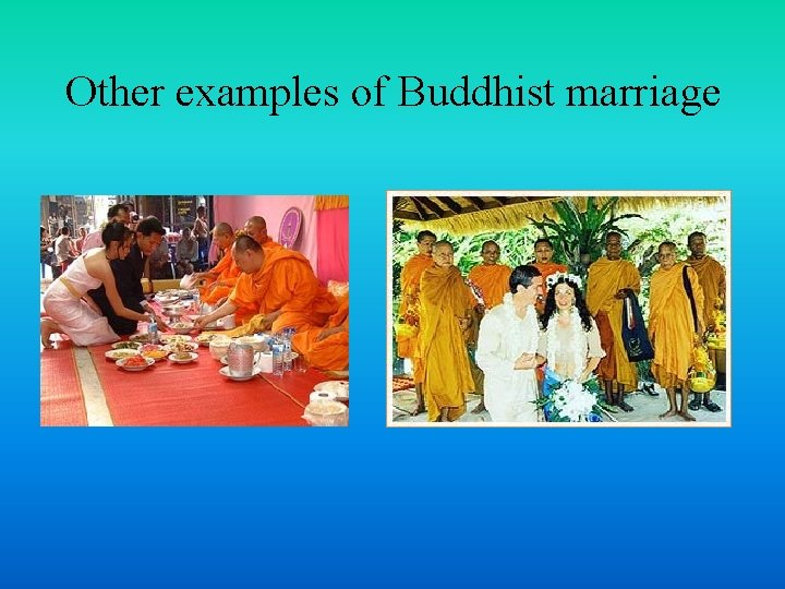 Other examples of Buddhist marriage
