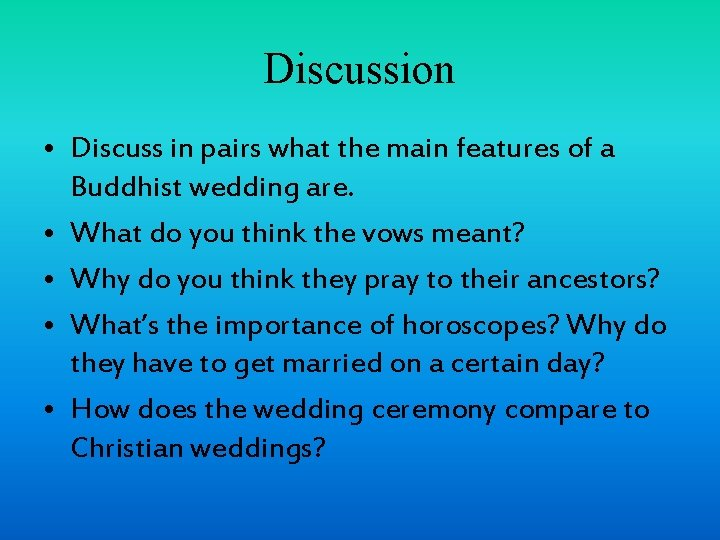 Discussion • Discuss in pairs what the main features of a Buddhist wedding are.