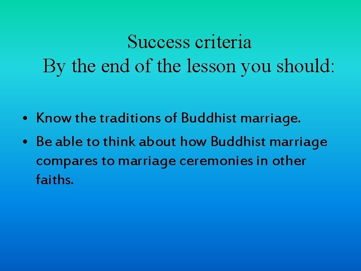 Success criteria By the end of the lesson you should: • Know the traditions