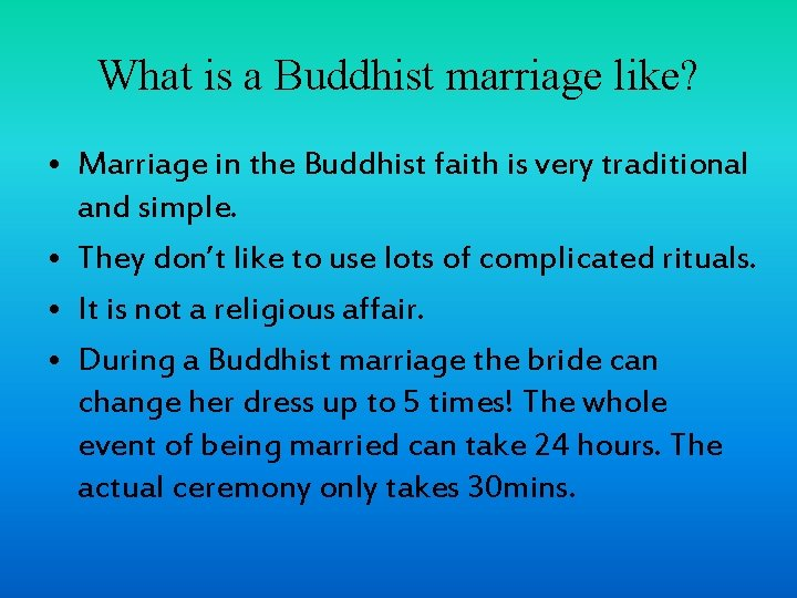 What is a Buddhist marriage like? • Marriage in the Buddhist faith is very