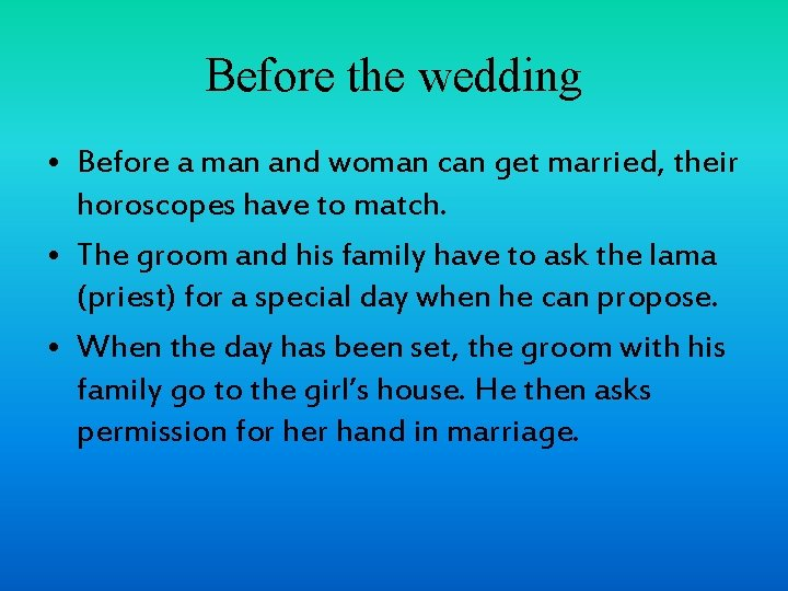 Before the wedding • Before a man and woman can get married, their horoscopes