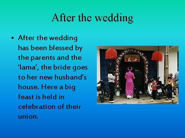After the wedding • After the wedding has been blessed by the parents and