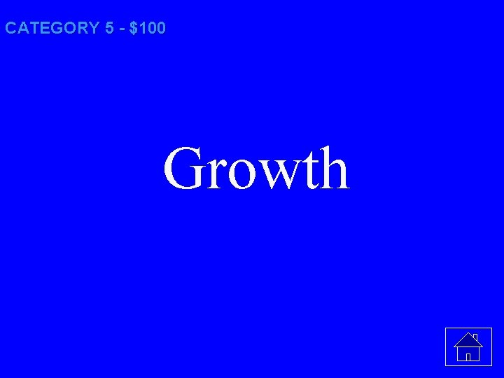 CATEGORY 5 - $100 Growth