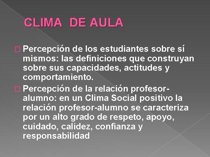 CLIMA DE AULA � Percepción de los estudiantes sobre sí mismos: las definiciones que