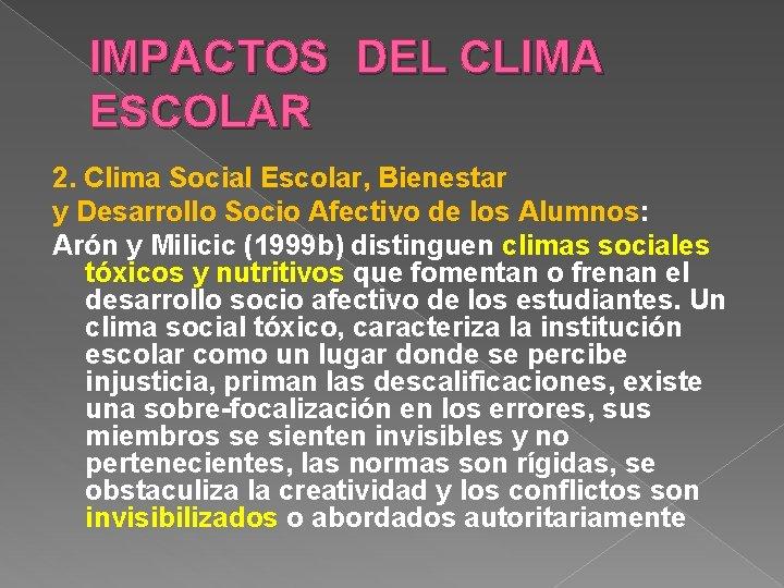 IMPACTOS DEL CLIMA ESCOLAR 2. Clima Social Escolar, Bienestar y Desarrollo Socio Afectivo de