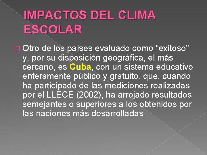 """IMPACTOS DEL CLIMA ESCOLAR � Otro de los países evaluado como """"exitoso"""" y, por"""