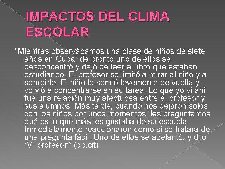 """IMPACTOS DEL CLIMA ESCOLAR """"Mientras observábamos una clase de niños de siete años en"""