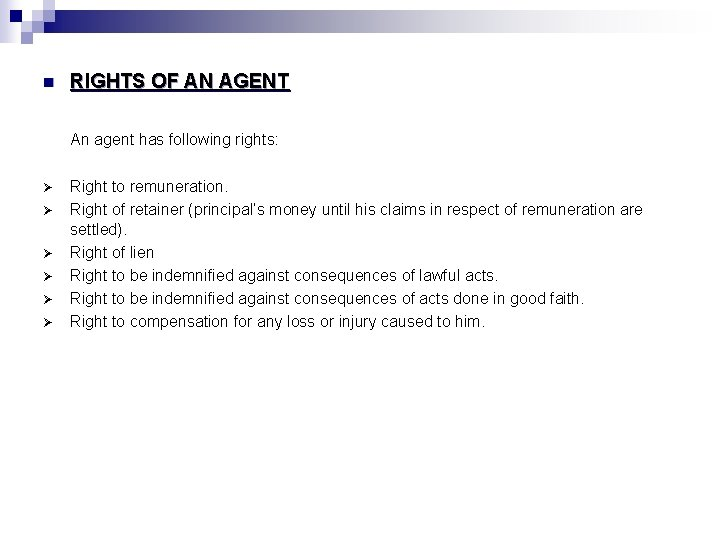 n RIGHTS OF AN AGENT An agent has following rights: Ø Ø Ø Right