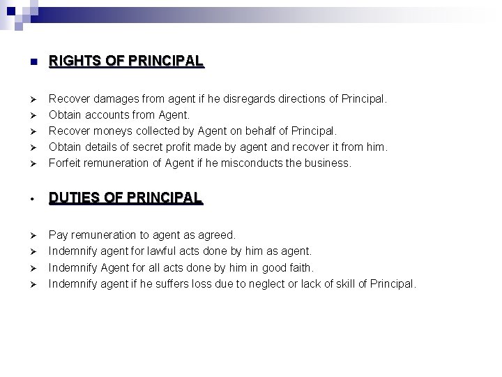 n RIGHTS OF PRINCIPAL Ø Ø Recover damages from agent if he disregards directions