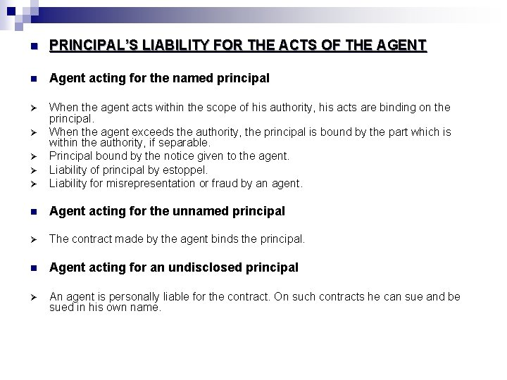 n PRINCIPAL'S LIABILITY FOR THE ACTS OF THE AGENT n Agent acting for the