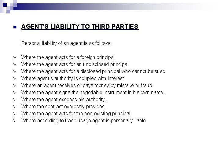 n AGENT'S LIABILITY TO THIRD PARTIES Personal liability of an agent is as follows: