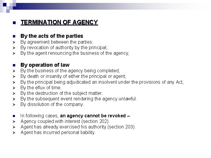n TERMINATION OF AGENCY n By the acts of the parties Ø Ø By