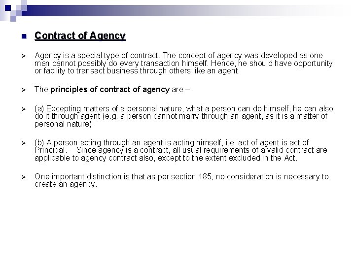 n Contract of Agency Ø Agency is a special type of contract. The concept
