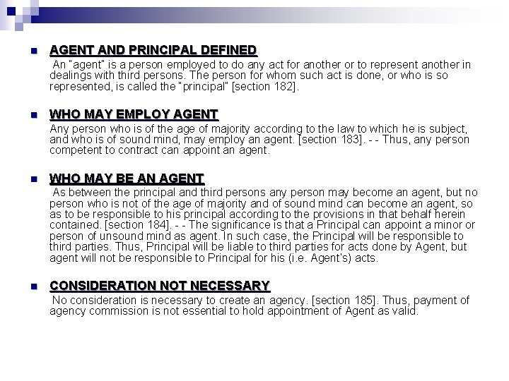 """n AGENT AND PRINCIPAL DEFINED An """"agent"""" is a person employed to do any"""
