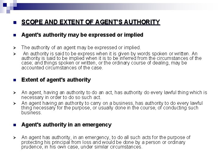 n SCOPE AND EXTENT OF AGENT'S AUTHORITY n Agent's authority may be expressed or