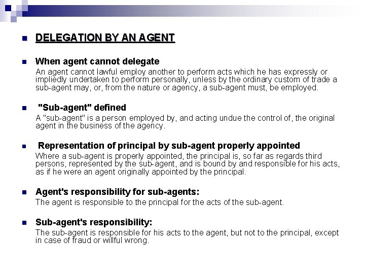n DELEGATION BY AN AGENT n When agent cannot delegate An agent cannot lawful