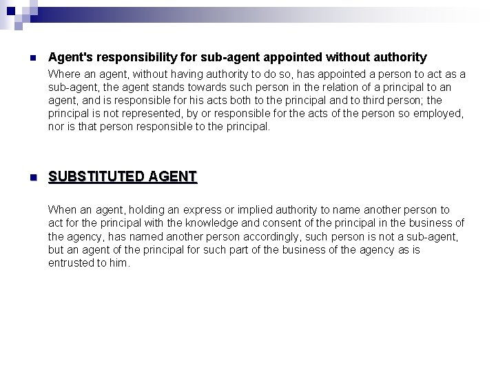 n Agent's responsibility for sub-agent appointed without authority Where an agent, without having authority