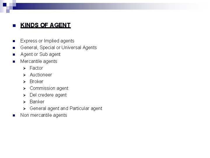 n KINDS OF AGENT n Express or Implied agents General, Special or Universal Agents