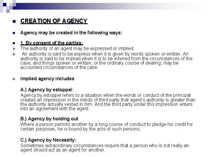 n CREATION OF AGENCY n Agency may be created in the following ways: n