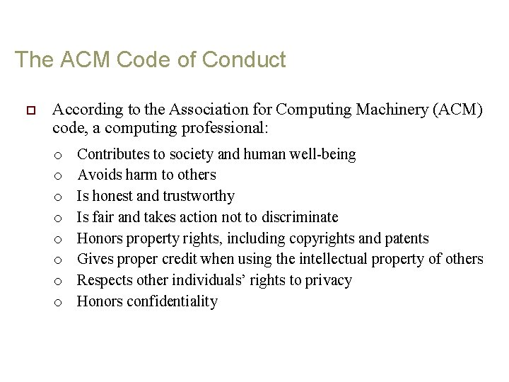 The ACM Code of Conduct o According to the Association for Computing Machinery (ACM)