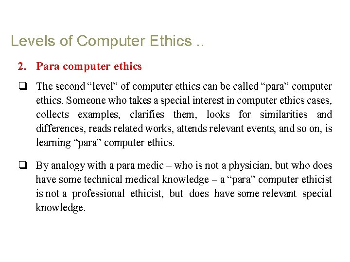"""Levels of Computer Ethics. . 2. Para computer ethics q The second """"level"""" of"""