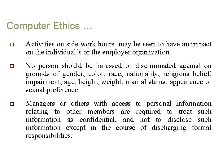 Computer Ethics … o Activities outside work hours may be seen to have an