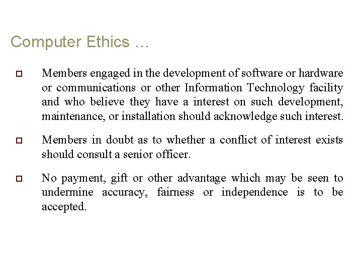 Computer Ethics … o Members engaged in the development of software or hardware or