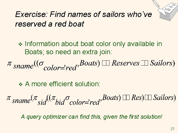 Exercise: Find names of sailors who've reserved a red boat v Information about boat
