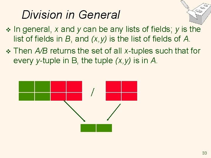 Division in General In general, x and y can be any lists of fields;