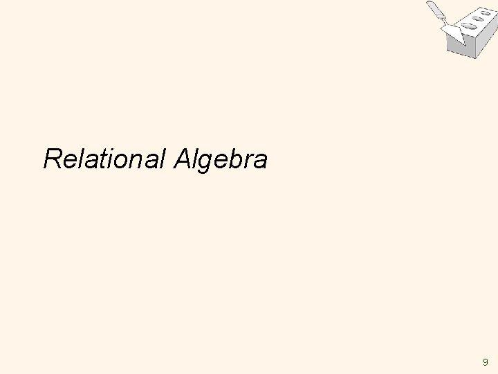 Relational Algebra 9