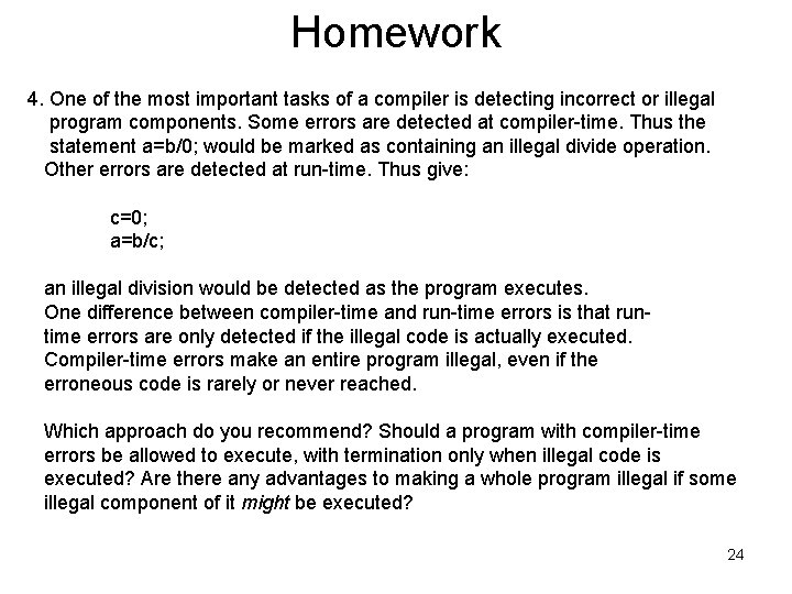 Homework 4. One of the most important tasks of a compiler is detecting incorrect