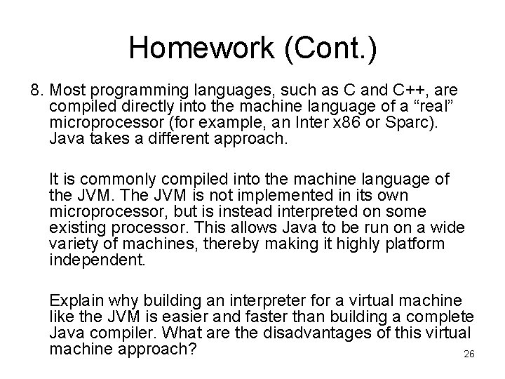 Homework (Cont. ) 8. Most programming languages, such as C and C++, are compiled