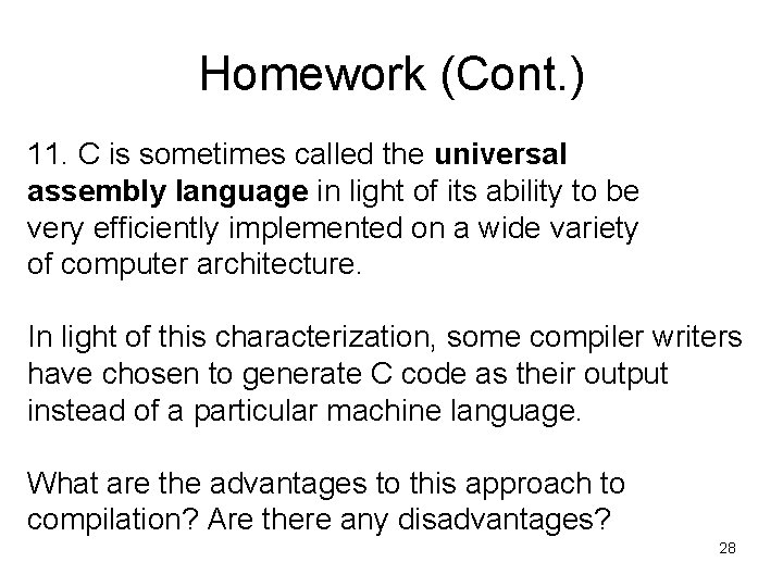 Homework (Cont. ) 11. C is sometimes called the universal assembly language in light