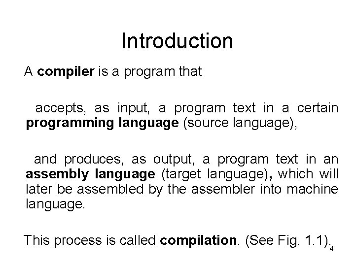 Introduction A compiler is a program that accepts, as input, a program text in