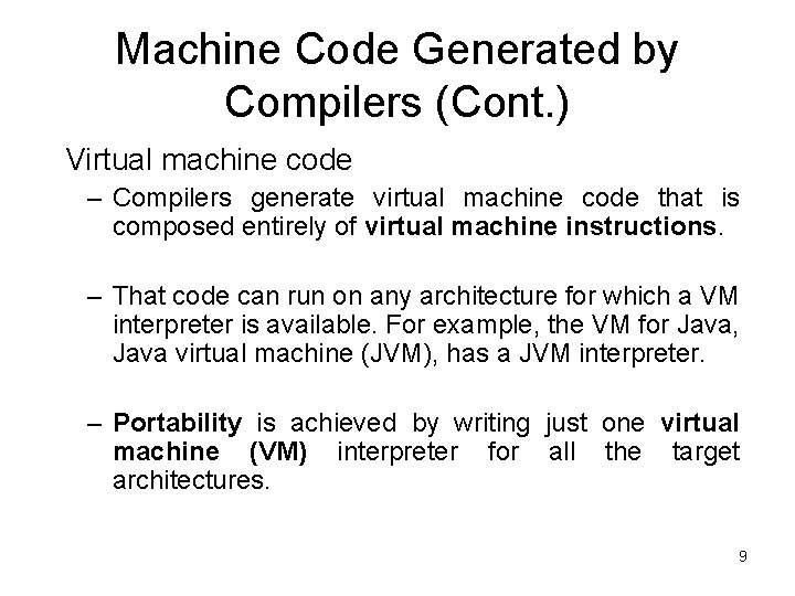 Machine Code Generated by Compilers (Cont. ) Virtual machine code – Compilers generate virtual