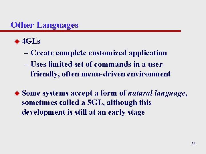 Other Languages u 4 GLs – Create complete customized application – Uses limited set