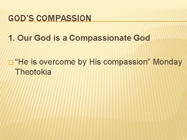 """GOD'S COMPASSION 1. Our God is a Compassionate God � """"He is overcome by"""
