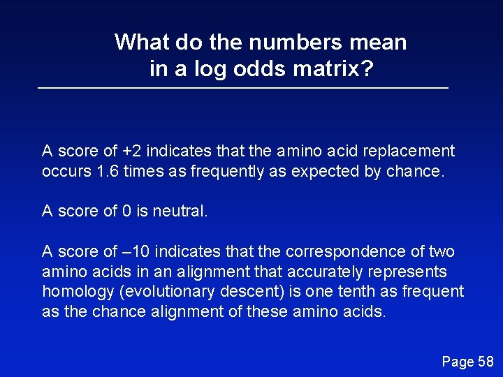 What do the numbers mean in a log odds matrix? A score of +2