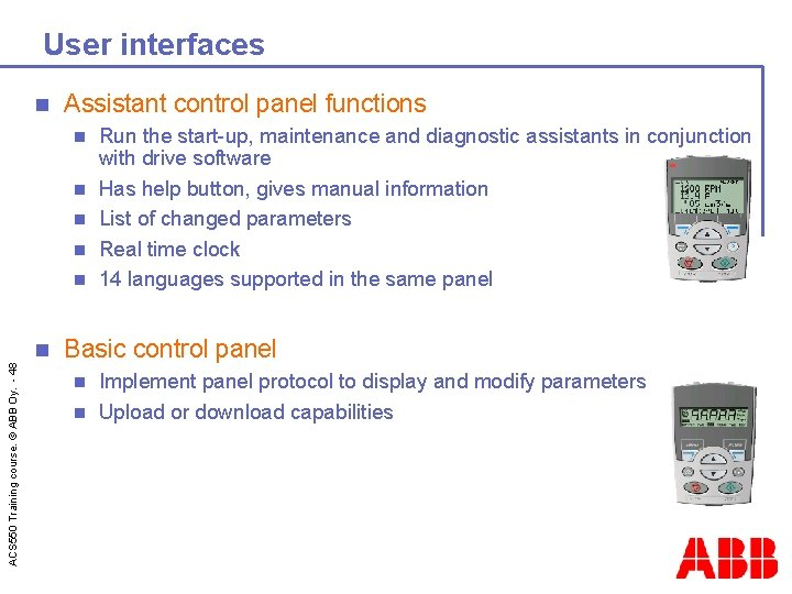 User interfaces n Assistant control panel functions n n n ACS 550 Training course.