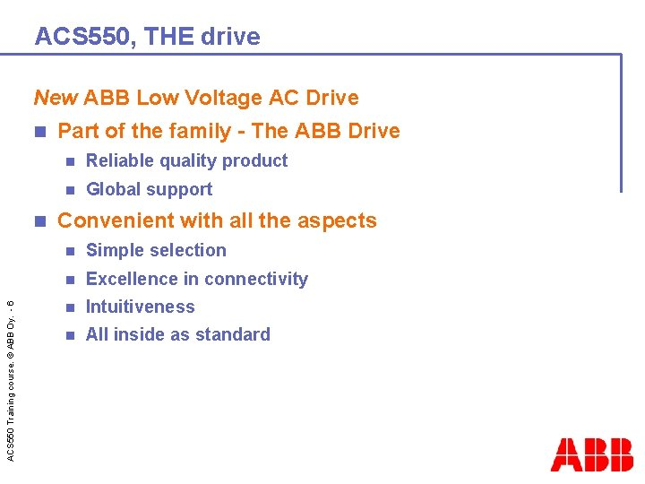 ACS 550, THE drive New ABB Low Voltage AC Drive n ACS 550 Training
