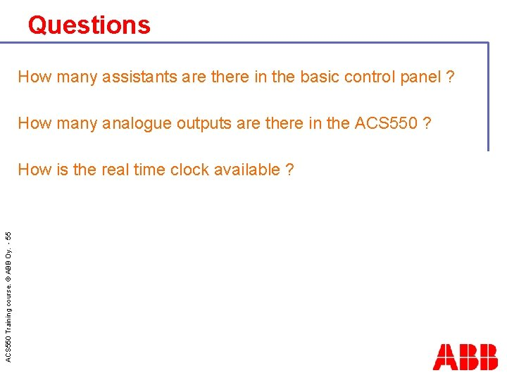 Questions How many assistants are there in the basic control panel ? How many