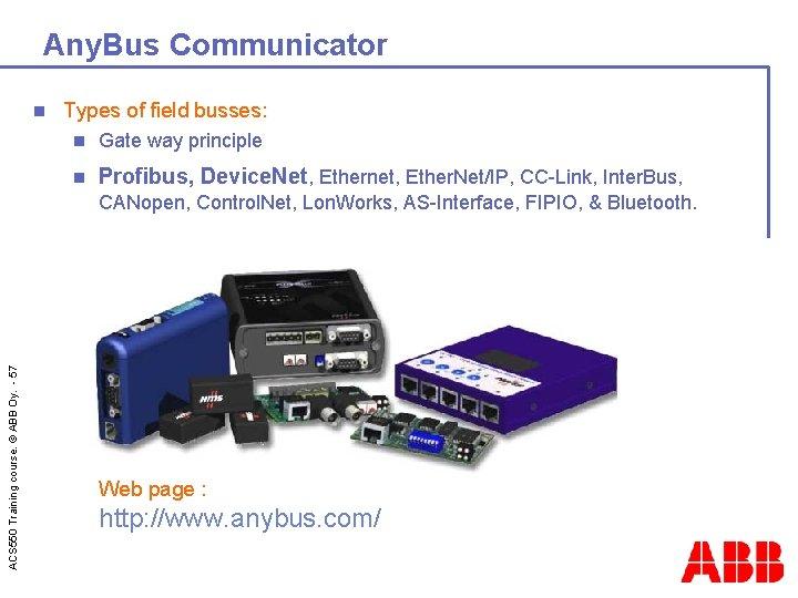 Any. Bus Communicator n Types of field busses: n Gate way principle n Profibus,