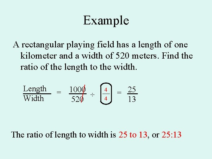 Example A rectangular playing field has a length of one kilometer and a width